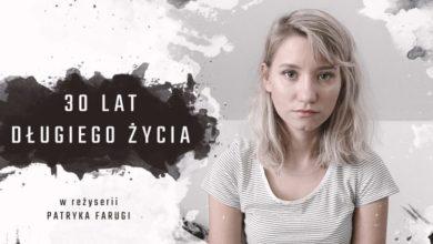 Photo of 30 Lat Długiego Życia (2020) – film dokumentalny, reż. Patryk Faruga